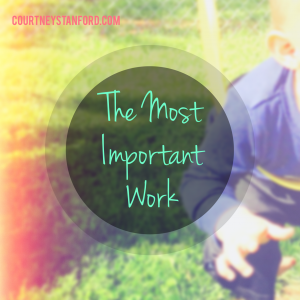 The Most Important Work