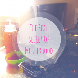 The Real Secret of Motherhood