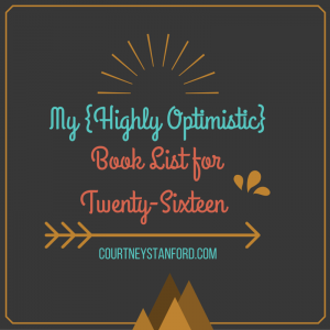 My {Highly Optimistic} Book List for Twenty-Sixteen