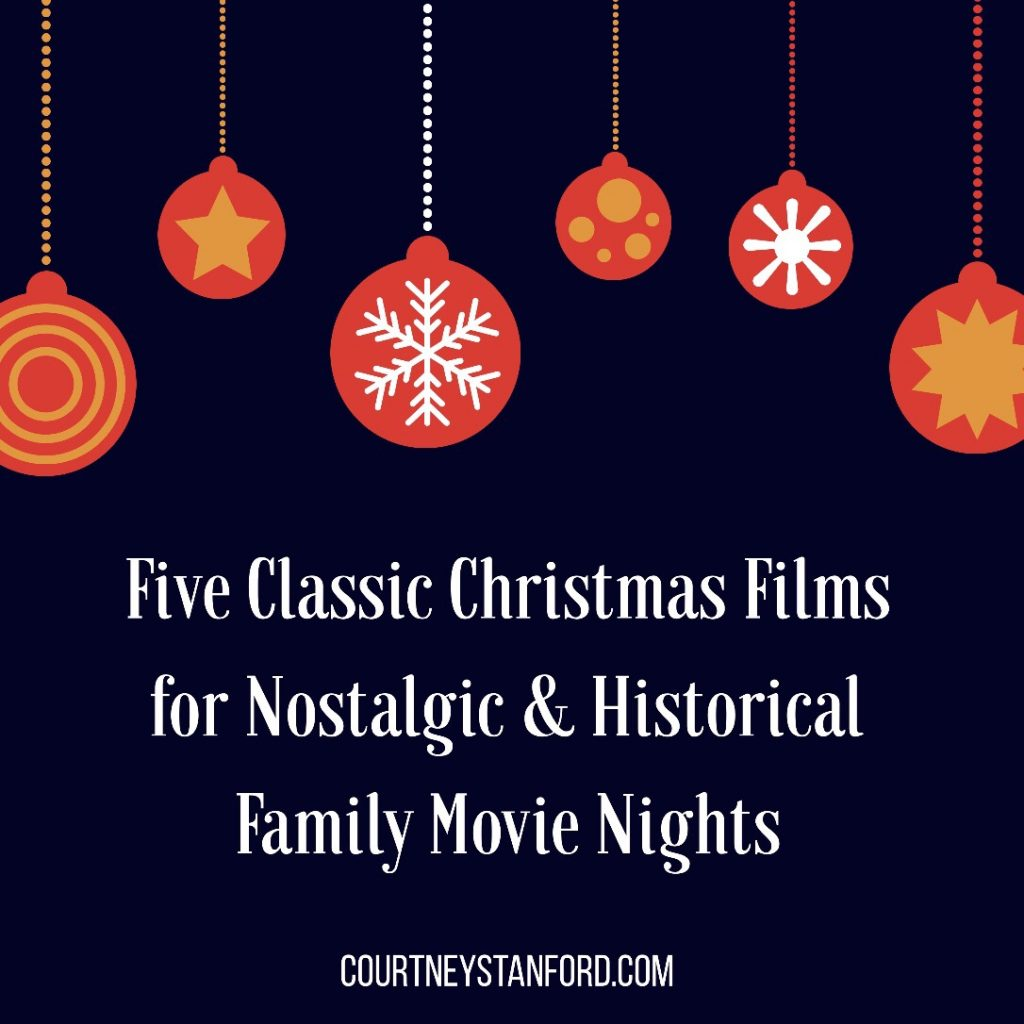Five Classic Christmas Films for Nostalgic & Historical Family Movie Nights