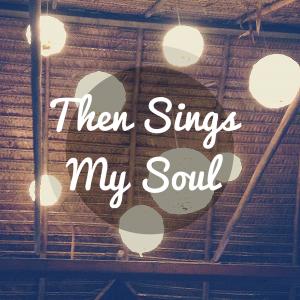Beloved Brews Thursday: Then Sings My Soul
