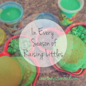 In Every Season of Raising Littles